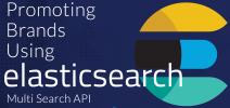 Promoting Brands Using ElasticSearch Multi Search API
