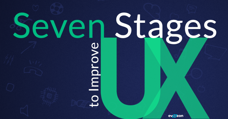 Seven Stages to Improve UX