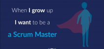 when I grow up I want to be a Scrum Master cover