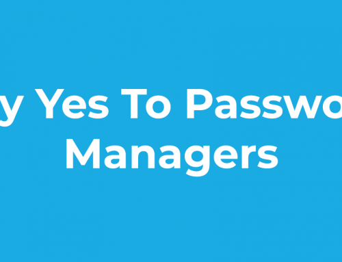 Say Yes To Password Managers