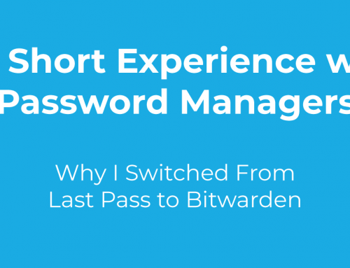 My Short Experience with Password Managers | Why I Switched From LastPass to Bitwarden